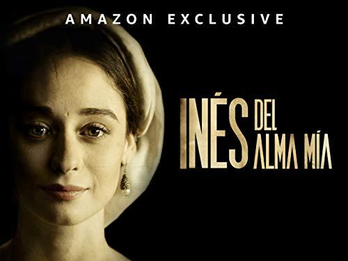 Inés del alma mía - Temporada 1