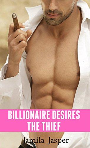 Billionaire Desires The Thief: BWWM interracial, billionaire, thriller, pregnancy erotic romance (Thief Becomes A Black Wife Book 1) (English Edition)