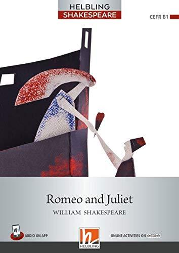 Romeo and Juliet. Level 5 (B1). Helbling Shakespeare series. Con e-zone. Con e-book. Con espansione online: Helbling Shakespeare / Level 5 (B1)