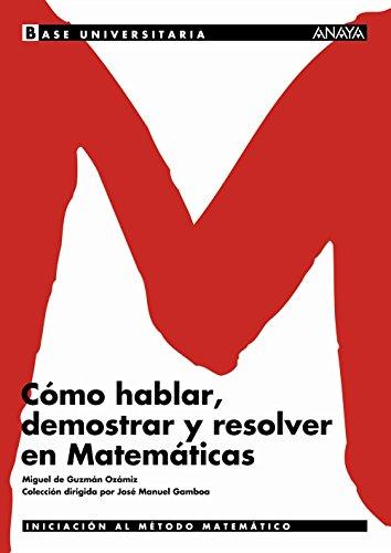 Cómo hablar, demostrar y resolver en Matemáticas. (Base
