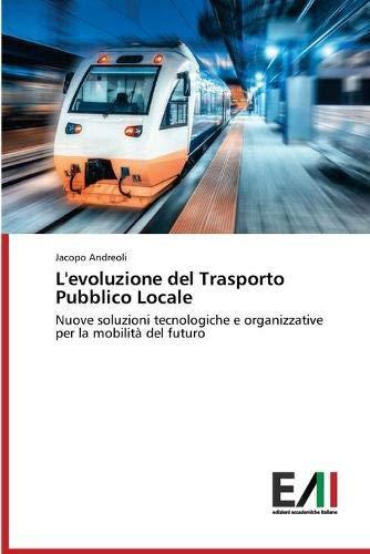 L'evoluzione del Trasporto Pubblico Locale: Nuove soluzioni tecnologiche e organizzative per la mobilità del futuro