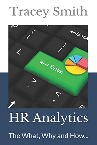 HR Analytics: The What, Why and How...
