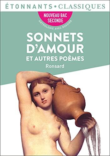 Sonnets d'amour et autres poèmes (Étonnants classiques) (French Edition)