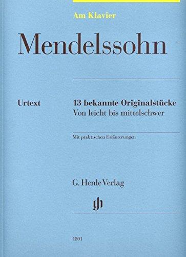 13 bekende originele stukken - gearrangeerd voor piano [noten / Sheetmusic] Componis: MENDELSSOHN BARTHOLDY FELIX uit de reeks: Aan Piano