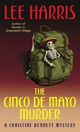 The Cinco de Mayo Murder: A Christine Bennett Mystery (Christine Bennett Mysteries Book 17) (English Edition)