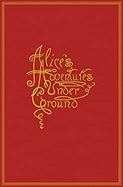 Alice's Adventures Under Ground (Oneworld Classics Gift Editions)