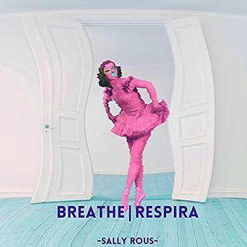 Breathe | Respira