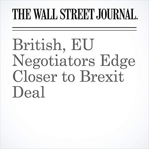 British, EU Negotiators Edge Closer to Brexit Deal copertina