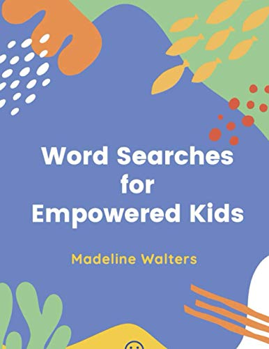 Compare Textbook Prices for Word Searches for Empowered Kids  ISBN 9798738810978 by Walters, Madeline