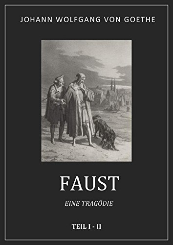 Goethe: Faust. Eine Tragödie. Teil 1 + 2 (vollständige Ausgabe)