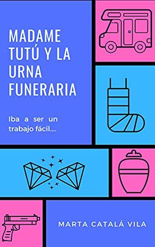 Madame Tutú y la urna funeraria de [Marta Catala Vila]