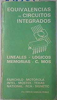 Equivalencias de circuitos integrados: Lineales, lógicos, memorias, C. Mos (Spanish Edition)