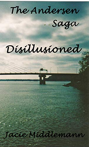 Disillusioned - The Andersen Saga (The Andersens Book 13) by [Jacie Middlemann]