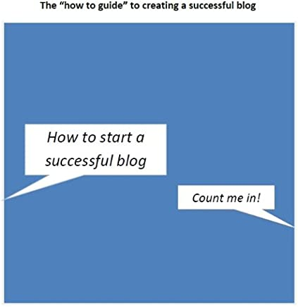 The how to guide to creating a successful blog (English Edition)