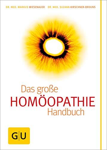 Homöopathie - Das große Handbuch (GU Einzeltitel Gesundheit/Alternativheilkunde)