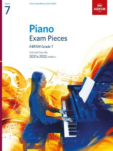 Piano Exam Pieces 2021 & 2022, ABRSM Grade 7: Selected from the 2021 & 2022 syllabus (ABRSM Exam Pieces)
