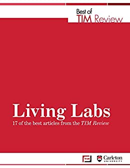 Living Labs: Best of TIM Review by [Mika Westerlund, Seppo Leminen, Bror Salmelin]