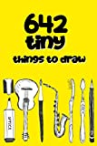642 Tiny Things to Draw: : Inspirational Sketchbook to Entertain and Provoke the Imagination draw | Drawing Books, Art Journals , Art Notebook , Gifts for Artist, Doodle Books