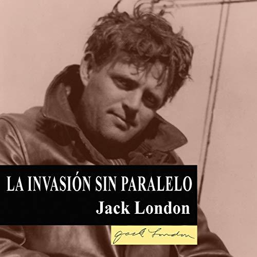 『La invasión sin paralelo [The Unparalleled Invasion]』のカバーアート