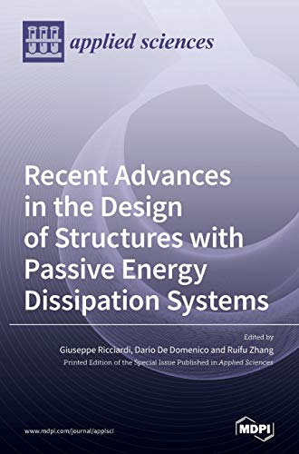 Recent Advances in the Design of Structures with Passive Energy Dissipation Systems