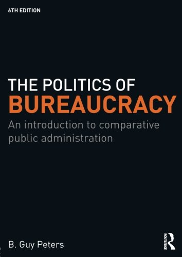 The Politics of Bureaucracy: An Introduction to Comparative Public Administration