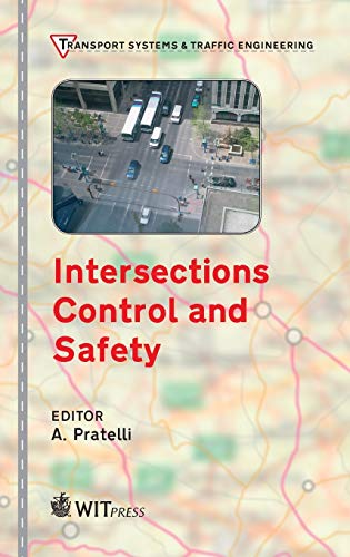 Intersections Control & Safety (Transport Systems and Traffic Engineering) (Wit Series on Transport