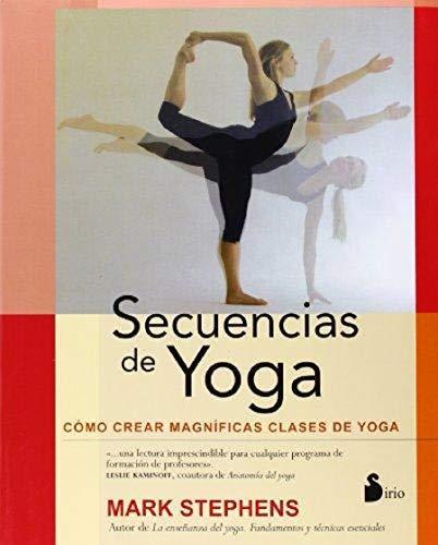 [[Secuencias de Yoga]] [By: Stephens, Mark] [August, 2014]
