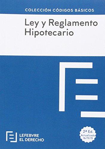 Ley Hipotecaria Y Reglamento Hipotecario - Edición 1 (Códigos Básicos)