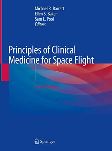 Compare Textbook Prices for Principles of Clinical Medicine for Space Flight 2nd ed. 2019 Edition ISBN 9781493998876 by Barratt, Michael R.,Baker, Ellen S.,Pool, Sam L.