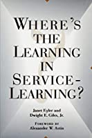 Where's the Learning in Service-Learning? (Jossey-bass Higher and Adult Education Series)