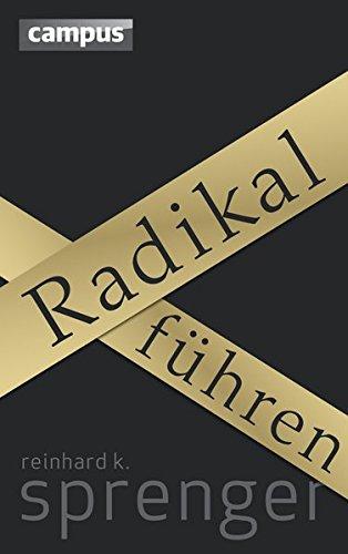 Sprenger Reinhard, Radikal führen.