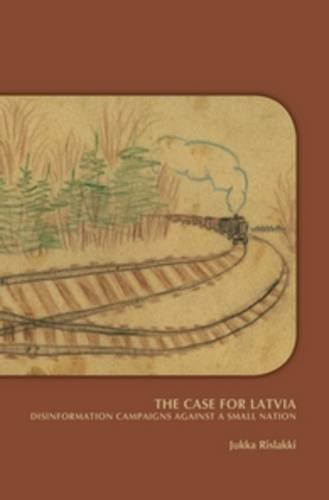 Compare Textbook Prices for The Case for Latvia: Disinformation Campaigns Against a Small Nation On the Boundary of Two World: Identity, Freedom, and Moral Imagination in the Baltics Expanded Edition ISBN 9789042038776 by Jukka Rislakki