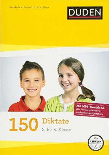 150 Diktate (2. bis 4. Klasse): Regeln und Texte zum Üben – mit MP3-Download (Duden - 150 Übungen)