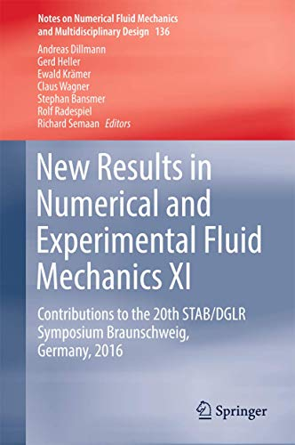 New Results in Numerical and Experimental Fluid Mechanics XI: Contributions to the 20th STAB/DGLR Symposium Braunschweig, Germany, 2016 (Notes on ... and Multidisciplinary Design (136), Band 136)
