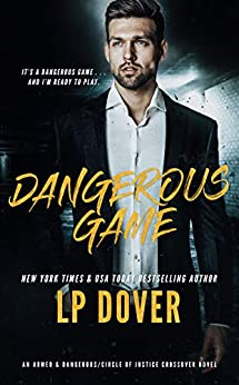 Dangerous Game: An Armed & Dangerous/Circle of Justice Crossover Novel by [L.P. Dover]