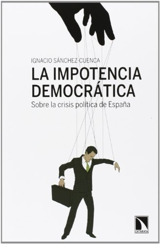 La impotencia democrática.: Sobre la crisis política de España: 471 (Mayor)