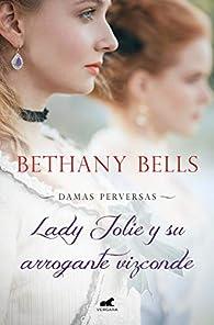 Lady Jolie y su arrogante vizconde par Bethany Bells