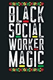 Black Social Worker Magic African American Lives Matter: Notebook Planner - 6x9 inch Daily Planner Journal, To Do List Notebook, Daily Organizer, 114 Pages