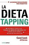 La dieta tapping: Descubre el poder de las técnicas de liberación emocional (TLE) a través de este sencillo método de digitopuntura (Salud)