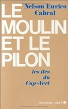 Le moulin et le pilon: Les îles du Cap-Vert (French Edition)