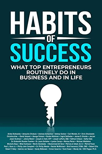 Habits of Success: What Top Entrepreneurs Routinely Do in Business and in Life