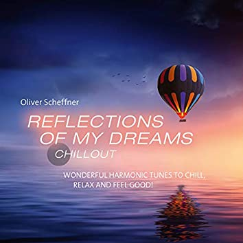 Reflections Of My Dreams (Wonderful harmonic tunes to chill, relax and feel good)