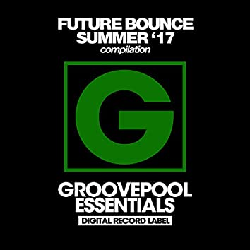 Future Bounce (Summer '17)