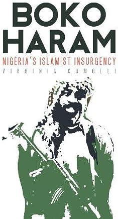 Boko Haram: Nigerias Islamist Insurgency