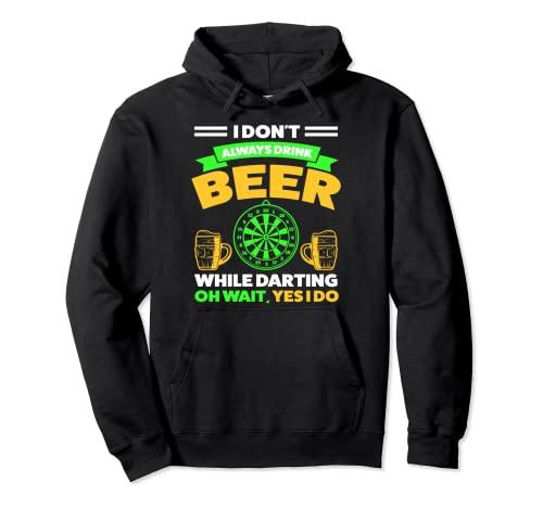 Yo no siempre bebo cerveza mientras dardo cerveza Sudadera con Capucha
