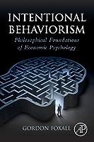 Intentional Behaviorism: Philosophical Foundations of Economic Psychology