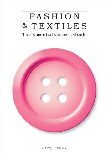 Image OfFashion & Textiles: The Essential Careers Guide By Carol Brown (2010-04-28)