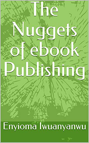 The Nuggets of ebook Publishing (English Edition)