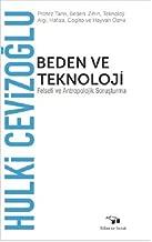 Beden ve Teknoloji: Felsefe ve Antropolik Soruşturma