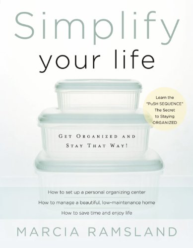 Simplify Your Life: Get Organized and Stay That Way (English Edition)